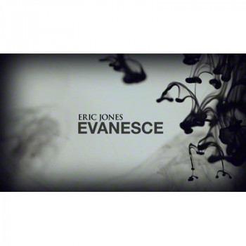Evanesce by Eric Jones - Video - DOWNLOAD