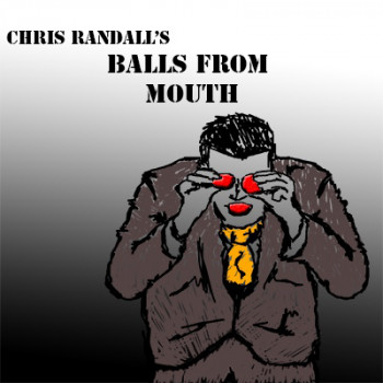 Balls from the Mouth by Chris Randall - Video - DOWNLOAD