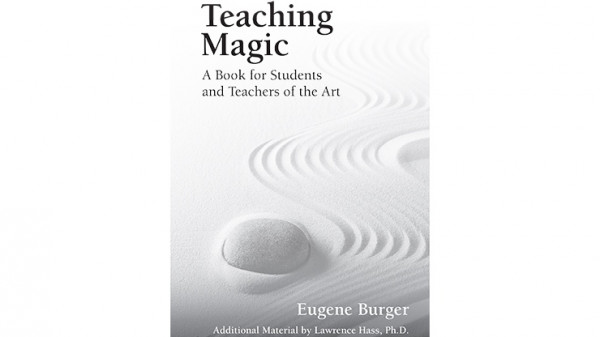 Teaching Magic: A Book for Students and Teachers of the Art by Eugene Burger - Buch