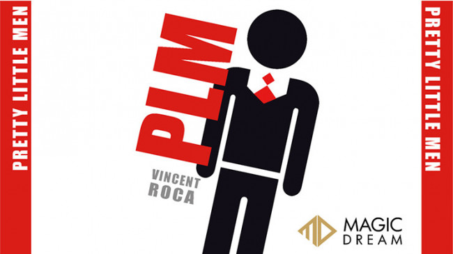 PLM (Pretty Little Men) by Vincent Roca and Magic Dream